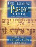 Old Testament Parsing Guide, Todd S. Beall and William A. Banks, 0805420320