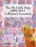 The My Little Pony 2009-2012 Collector's Inventory 9780982400326