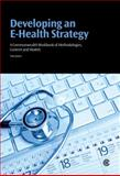 Developing an E-Health Strategy : A Commonwealth Workbook of Methodologies, Content and Models, Jones, Tom, 1849290326