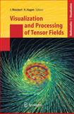 Visualization and Processing of Tensor Fields : Proceedings of the Dagstuhl Workshop, , 3540250328