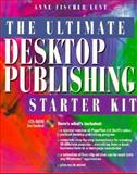 The Ultimate Desktop Publishing Starter Kit, Lent, Anne Fisher, 020141032X