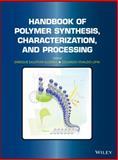 Handbook of Polymer Synthesis, Characterization, and Processing, Saldivar-Guerra, Enrique and Vivaldo-Lima, Eduardo, 0470630329