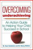 Overcoming Underachieving, Sam Goldstein and Nancy Mather, 0471170321