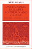 One Hundred Ballades, Rondeaux and Virelais from the Late Middle Ages, , 0521110327