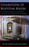Foundations of Relational Realism : A Topological Approach to Quantum Mechanics and the Philosophy of Nature, Epperson, Michael and Zafiris, Elias, 0739180320