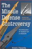 The Missile Defense Controversy : Technology in Search of a Mission, Yanarella, Ernest J., 0813190320