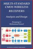 Multi-Standard CMOS Wireless Receivers : Analysis and Design, Li, Xiaopeng and Ismail, Mohammed, 1402070322