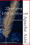 Developing Web Services with Apache Axis, Ka Iok Tong, 1411670329
