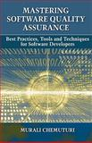 Mastering Software Quality Assurance : Best Practices, Tools and Technique for Software Developers, Chemuturi, Murali, 1604270322