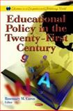 Educational Policy in the Twenty-First Century, Caron, Rosemary M., 162100032X