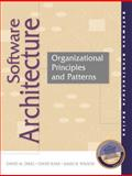 Software Architecture : Organizational Principles and Patterns, Kane, David and Wilson, James R., 0130290327
