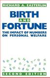 Birth and Fortune : The Impact of Numbers on Personal Welfare, Easterlin, Richard A., 0226180328