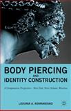 Body Piercing and Identity Construction : A Comparative Perspective - New York, New Orleans, Wroclaw, Romanienko, Lisiunia A. and Romanienko, Lisa A., 0230110320
