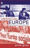 Unsocial Europe : Social Protection or Flexploitation?, Gray, Anne, 0745320325