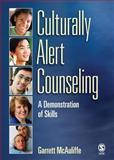 Culturally Alert Counseling : A Demonstration of Skills, McAuliffe, Garrett J., 1412960320