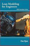 Lean Modeling for Engineers, Dan Ryan, 1449070329