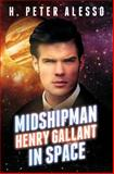 Midshipman Henry Gallant in Space, H. Alesso, 1482640325