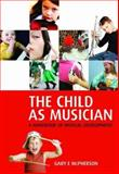 The Child As Musician : Musical Development, , 0198530323