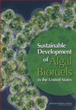 Sustainable Development of Algal Biofuels in the United States, Committee on the Sustainable Development of Algal Biofuels and Board on Agriculture and Natural Resources, 0309260329