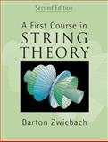 A First Course in String Theory, Zwiebach, Barton, 0521880327