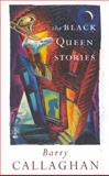 The Black Queen Stories, Barry Callaghan, 1552780325