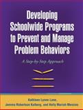 Developing Schoolwide Programs to Prevent and Manage Problem Behaviors : A Step-by-Step Approach, Lane, Kathleen Lynne and Kalberg, Jemma Robertson, 1606230328