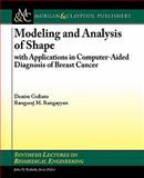 Modeling and Analysis of Shape, Guliato, Denise and Rangayyan, Rangaraj, 1608450325