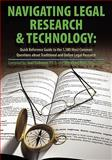 Navigating Legal Research and Technology : Quick Reference Guide to the 1,500 Most Common Questions about Traditional and Online Legal Research, Joel Fishman, Dittakavi Rao, 1935220322