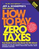How to Pay Zero Taxes 2009, Schnepper, Jeff A., 0071600337