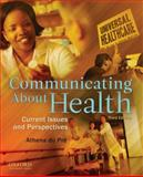 Communicating about Health : Current Issues and Perspectives, du Pre, Athena, 0195380339