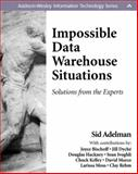 Impossible Data Warehouse Situations : Solutions from the Experts, Adelman, Sid and Bischoff, Joyce, 0201760339