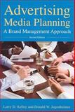 Advertising Media Planning, Larry D. Kelley and Donald W. Jugenheimer, 0765620332