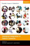 Immigration Integration in Federal Countries, Joppke, Christian and Seidle, F. Leslie, 0773540334