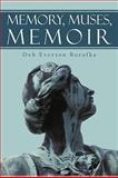 Memory, Muses, Memoir, Deb Everson Borofka, 1440180334