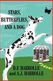Stars, Butterflies, and a Dog, B. F. Harrolle and A. J. Harrolle, 1462650333