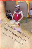 Sri Lankan Drumming: the Thammattama, Michael Balonek, 1466300337