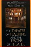 The Theater of Teaching and the Lessons of Theater, , 0739110330