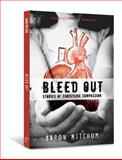 Bleed Out, Aaron Mitchum, 0834150336