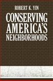Conserving America's Neighborhoods, Yin, Robert, 1468440330