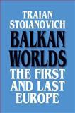 Balkan Worlds, Traian Stoianovich, 1563240335