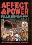 Affect and Power : Essays on Sex, Slavery, Race, and Religion, , 1934110337