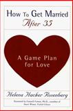 How to Get Married after 35, Helena Hacker Rosenberg, 0060930330