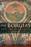 The Borgias and Their Enemies, Christopher Hibbert, 0151010331