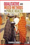 Qualitative and Mixed Methods in Public Health, Padgett, Deborah K., 1412990335