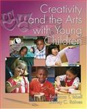 Creativity and the Arts with Young Children, Isbell, Rebeca and Raines, Shirley C., 0766820335