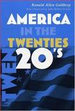 America in the Twenties, Goldberg, Ronald Allen, 0815630336