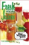 Fresh Vegetable and Fruit Juices, N. W. Walker, 089019033X