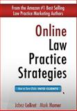 Online Law Practice Strategies : How to Turn Clicks into Clients, Homer, Mark and LeBret, Jabez, 0982640331