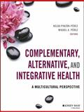 Complementary, Alternative, and Integrative Health 1st Edition
