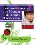 Immunohematology for Medical Laboratory Technicians, Whitlock, Sheryl, 1435440331